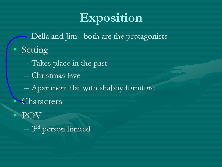 Exposition – Della and Jim– both are the protagonists • Setting – Takes place