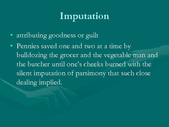 Imputation • attributing goodness or guilt • Pennies saved one and two at a