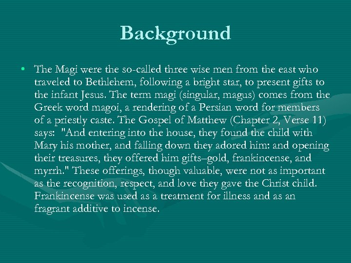 Background • The Magi were the so-called three wise men from the east who