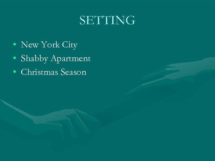 SETTING • • • New York City Shabby Apartment Christmas Season