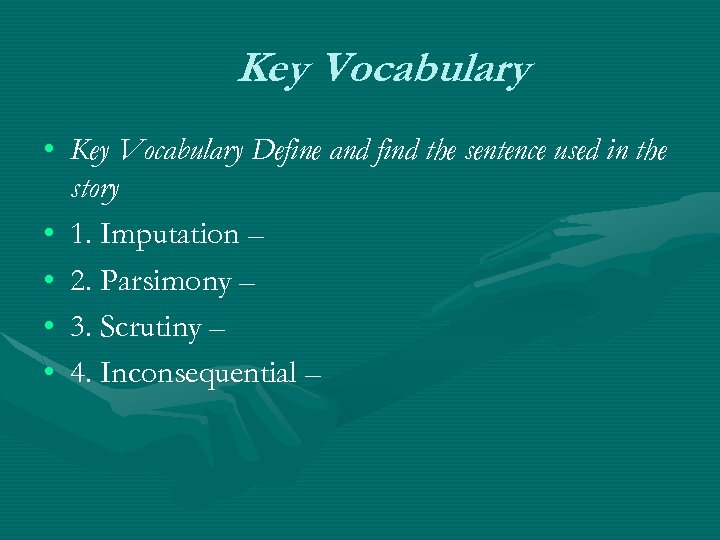 Key Vocabulary • Key Vocabulary Define and find the sentence used in the story