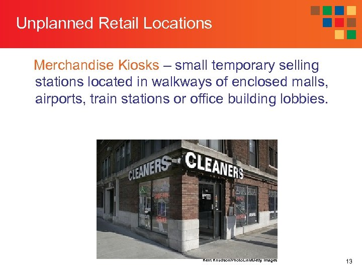 Unplanned Retail Locations Merchandise Kiosks – small temporary selling stations located in walkways of
