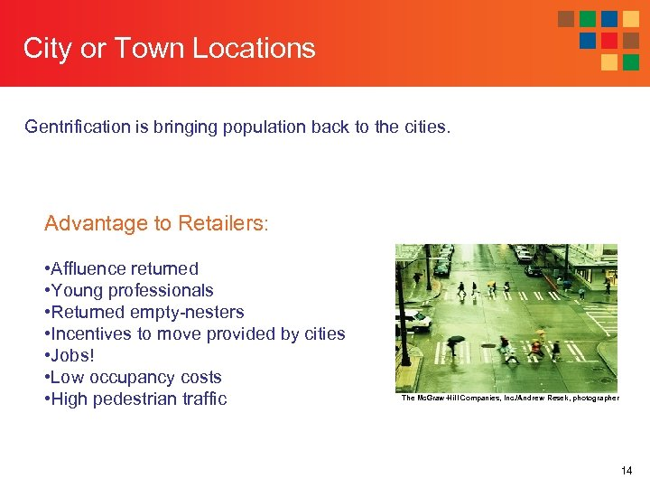 City or Town Locations Gentrification is bringing population back to the cities. Advantage to