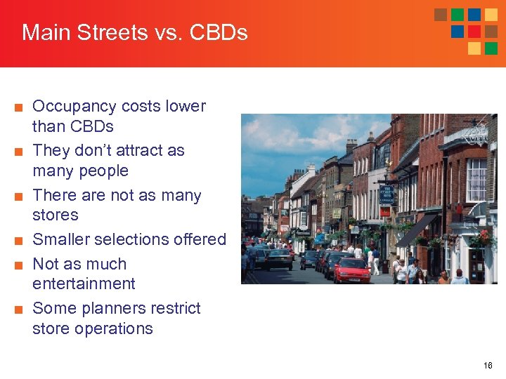 Main Streets vs. CBDs ■ Occupancy costs lower than CBDs ■ They don't attract