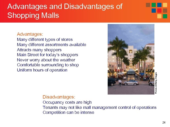 Advantages and Disadvantages of Shopping Malls Many different types of stores Many different assortments