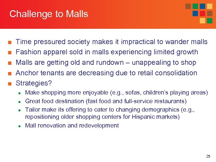 Challenge to Malls ■ ■ ■ Time pressured society makes it impractical to wander