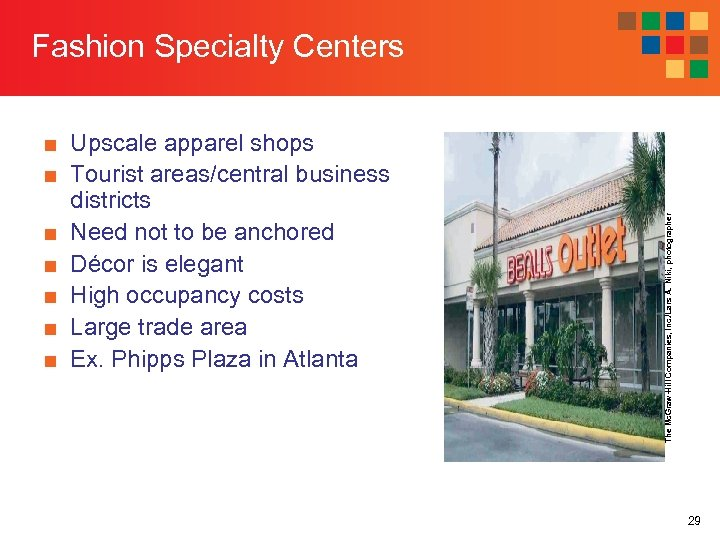 ■ Upscale apparel shops ■ Tourist areas/central business districts ■ Need not to be