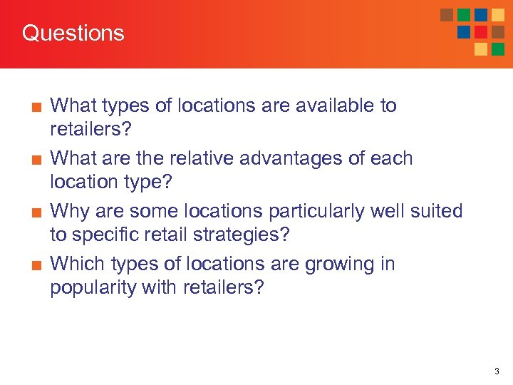 Questions ■ What types of locations are available to retailers? ■ What are the