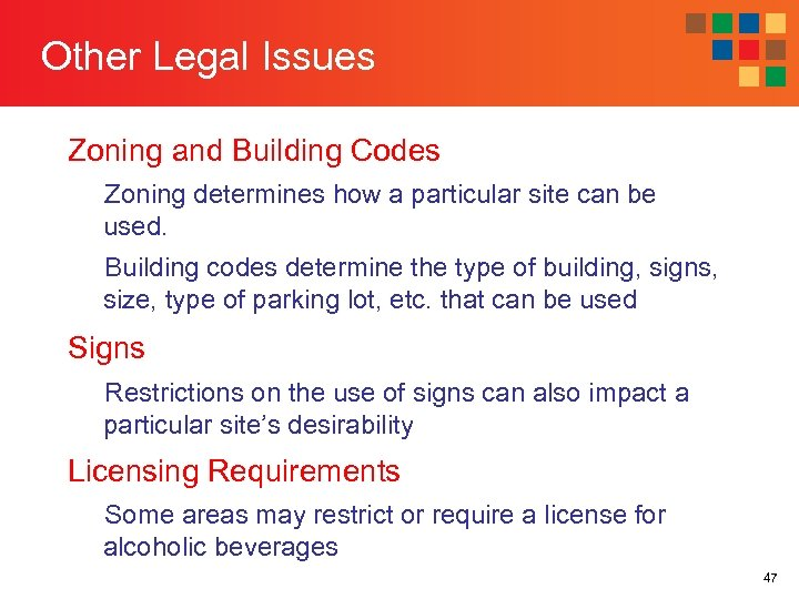 Other Legal Issues Zoning and Building Codes Zoning determines how a particular site can
