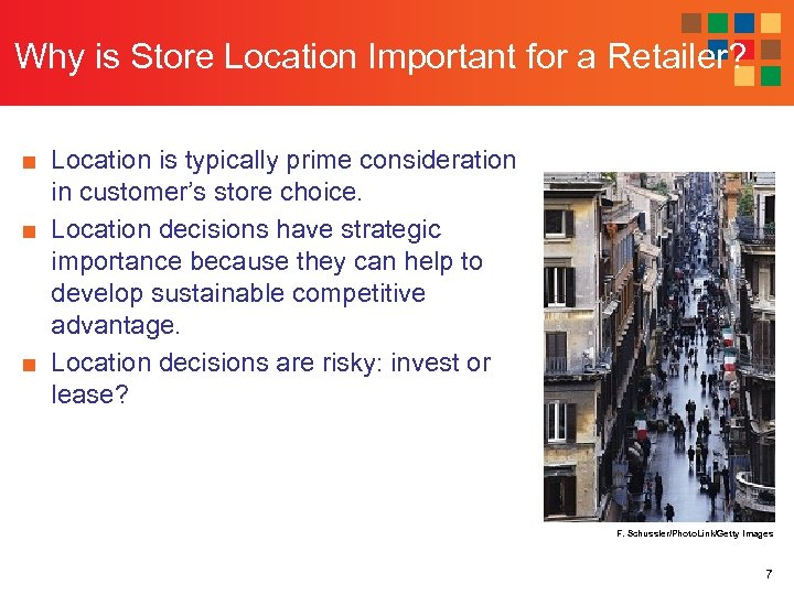 Why is Store Location Important for a Retailer? ■ Location is typically prime consideration