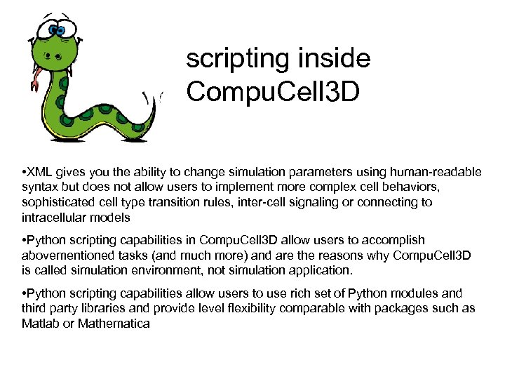 scripting inside Compu. Cell 3 D • XML gives you the ability to change