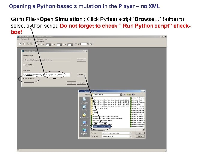 Opening a Python-based simulation in the Player – no XML Go to File->Open Simulation