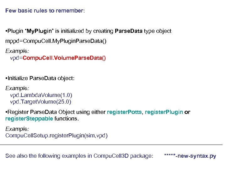 "Few basic rules to remember: • Plugin ""My. Plugin"" is initialized by creating Parse."