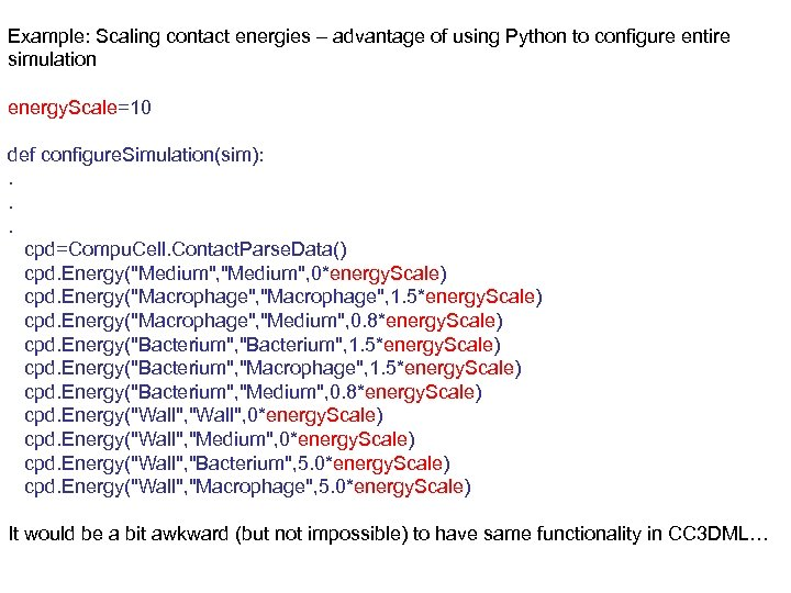 Example: Scaling contact energies – advantage of using Python to configure entire simulation energy.