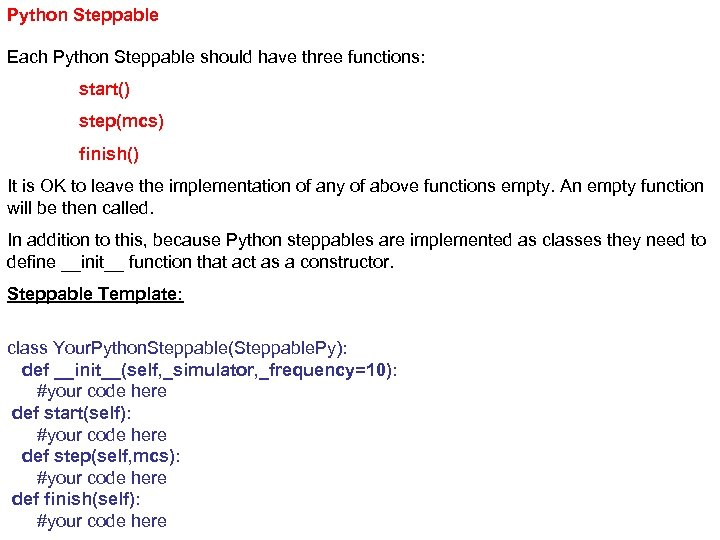 Python Steppable Each Python Steppable should have three functions: start() step(mcs) finish() It is