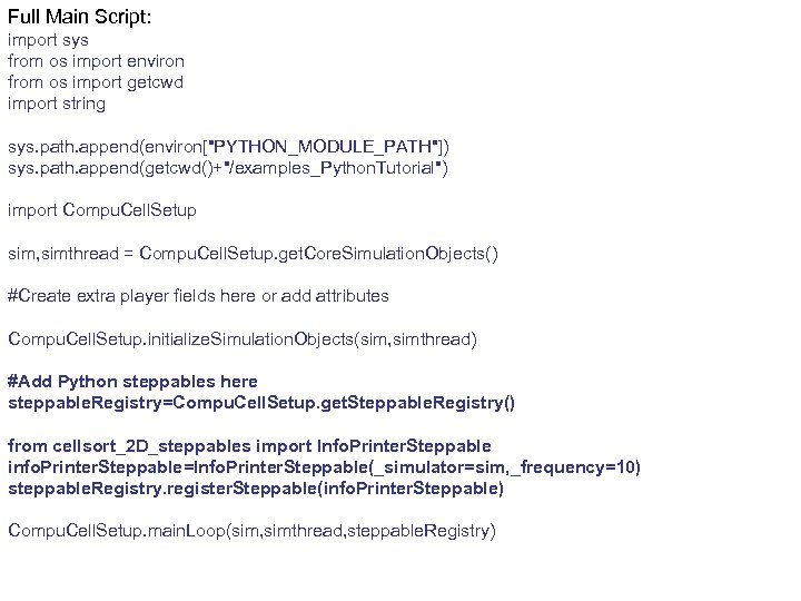 Full Main Script: import sys from os import environ from os import getcwd import