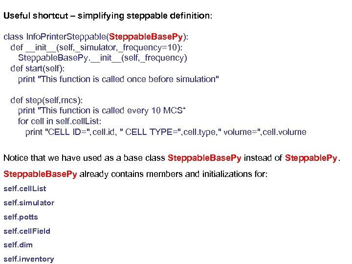 Useful shortcut – simplifying steppable definition: class Info. Printer. Steppable(Steppable. Base. Py): def __init__(self,