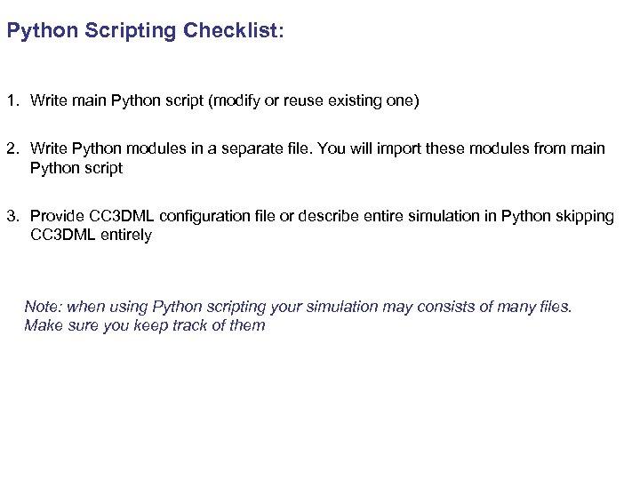 Python Scripting Checklist: 1. Write main Python script (modify or reuse existing one) 2.