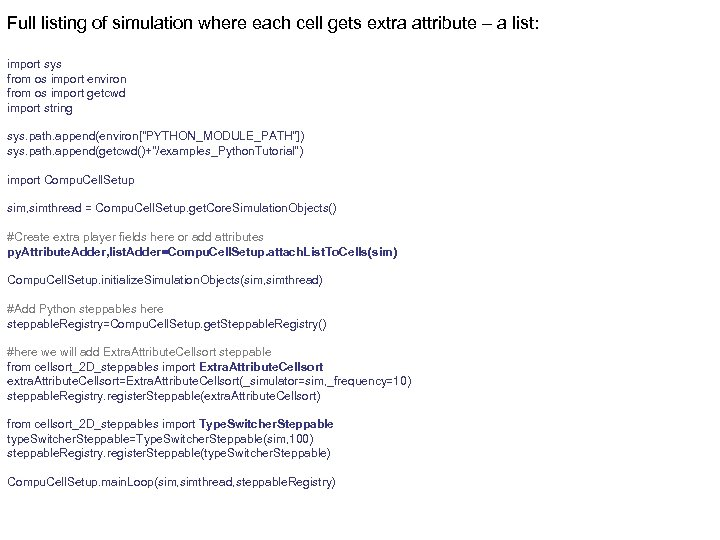 Full listing of simulation where each cell gets extra attribute – a list: import