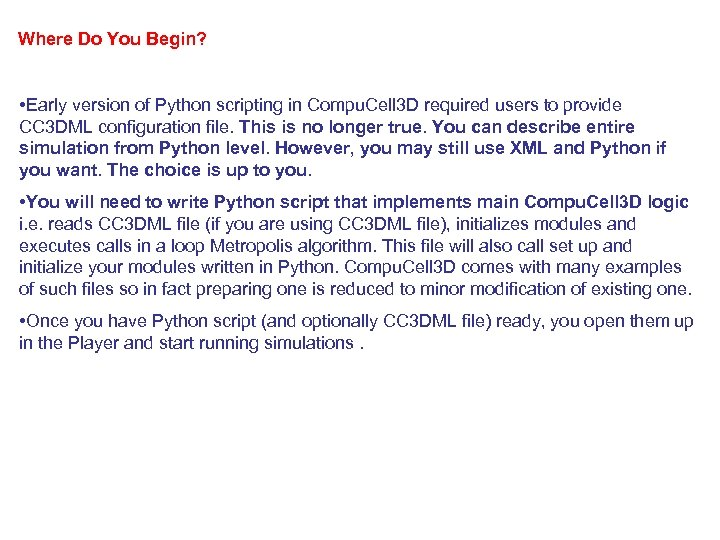 Where Do You Begin? • Early version of Python scripting in Compu. Cell 3
