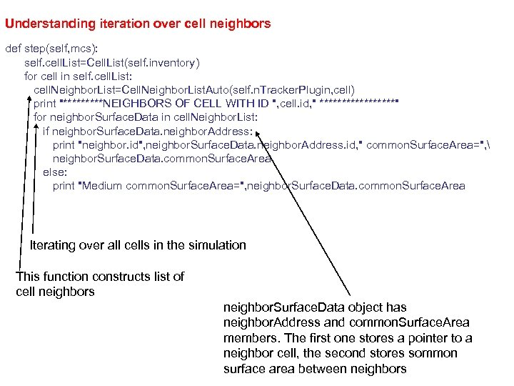 Understanding iteration over cell neighbors def step(self, mcs): self. cell. List=Cell. List(self. inventory) for