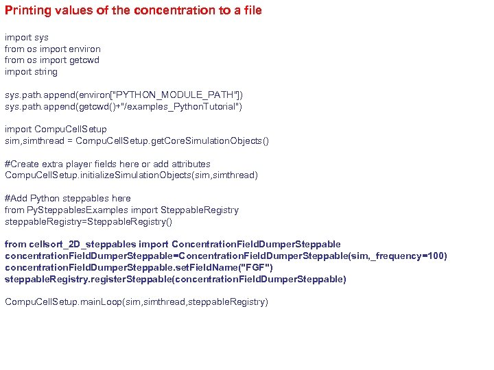 Printing values of the concentration to a file import sys from os import environ
