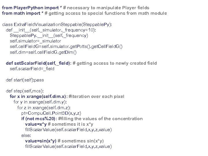 from Player. Python import * # necessary to manipulate Player fields from math import