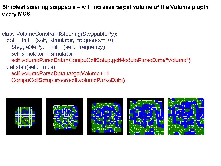 Simplest steering steppable – will increase target volume of the Volume plugin every MCS