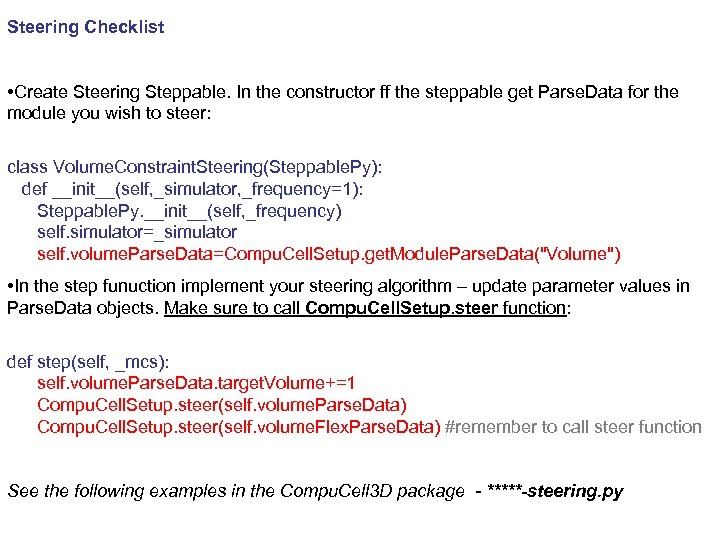 Steering Checklist • Create Steering Steppable. In the constructor ff the steppable get Parse.