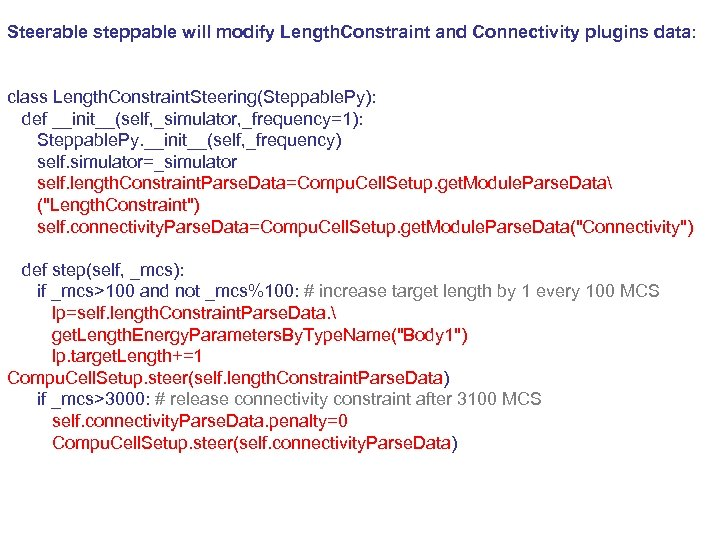 Steerable steppable will modify Length. Constraint and Connectivity plugins data: class Length. Constraint. Steering(Steppable.
