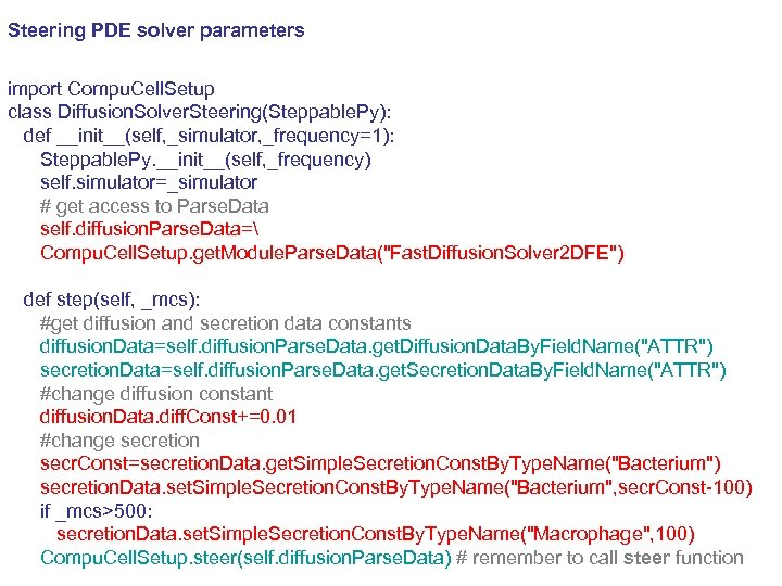 Steering PDE solver parameters import Compu. Cell. Setup class Diffusion. Solver. Steering(Steppable. Py): def