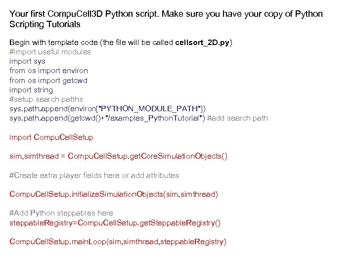 Your first Compu. Cell 3 D Python script. Make sure you have your copy