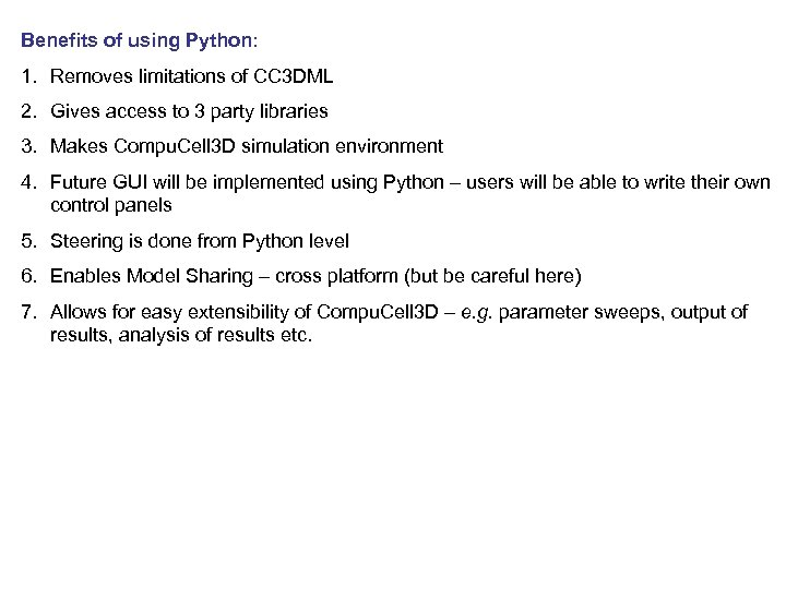 Benefits of using Python: 1. Removes limitations of CC 3 DML 2. Gives access