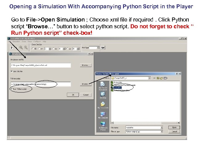 Opening a Simulation With Accompanying Python Script in the Player Go to File->Open Simulation
