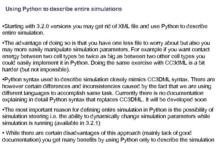 Using Python to describe entire simulations • Starting with 3. 2. 0 versions you