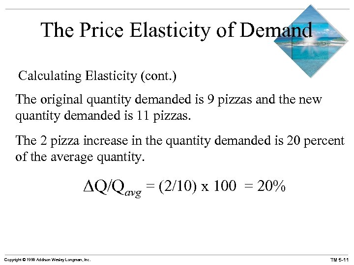 The Price Elasticity of Demand Calculating Elasticity (cont. ) The original quantity demanded is