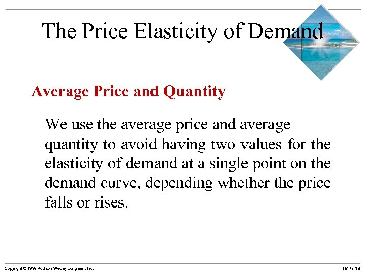 The Price Elasticity of Demand Average Price and Quantity We use the average price