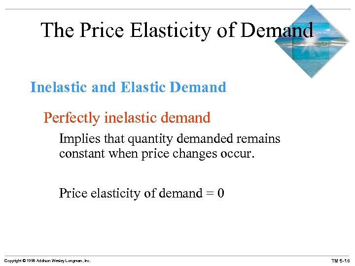 The Price Elasticity of Demand Inelastic and Elastic Demand Perfectly inelastic demand Implies that