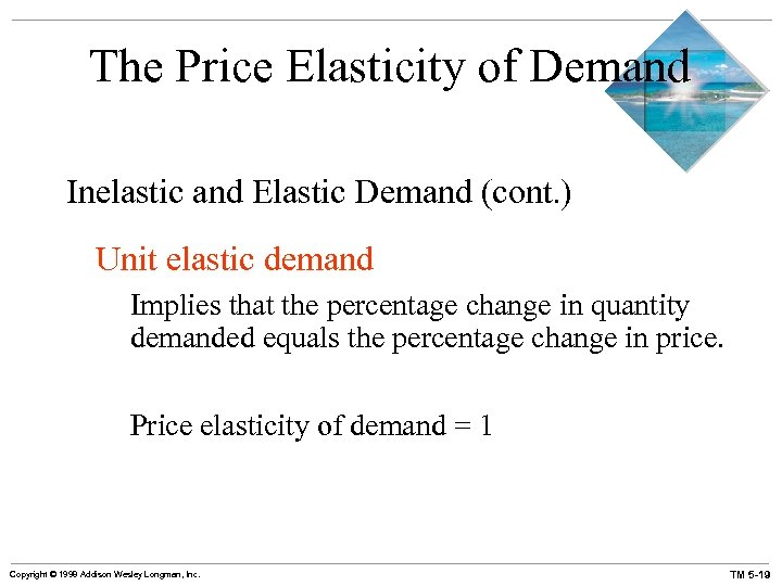 The Price Elasticity of Demand Inelastic and Elastic Demand (cont. ) Unit elastic demand