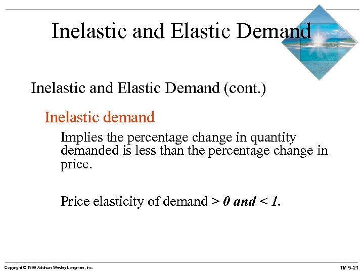 Inelastic and Elastic Demand (cont. ) Inelastic demand Implies the percentage change in quantity