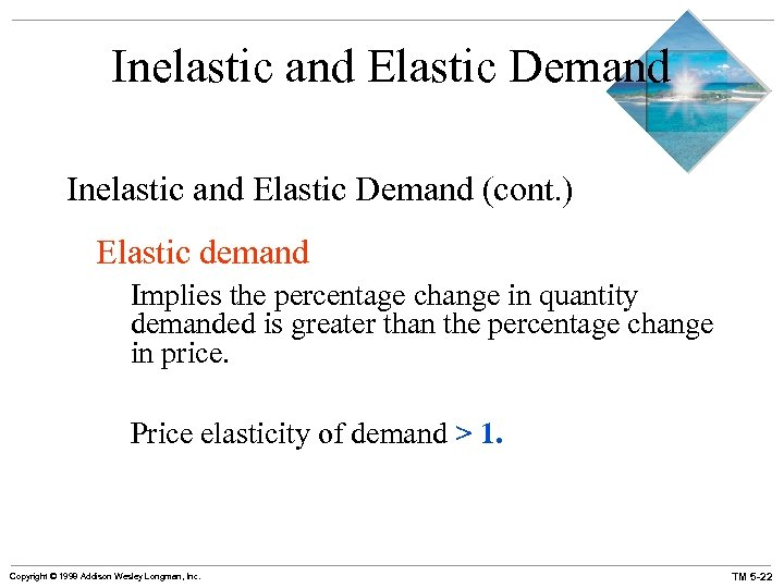 Inelastic and Elastic Demand (cont. ) Elastic demand Implies the percentage change in quantity