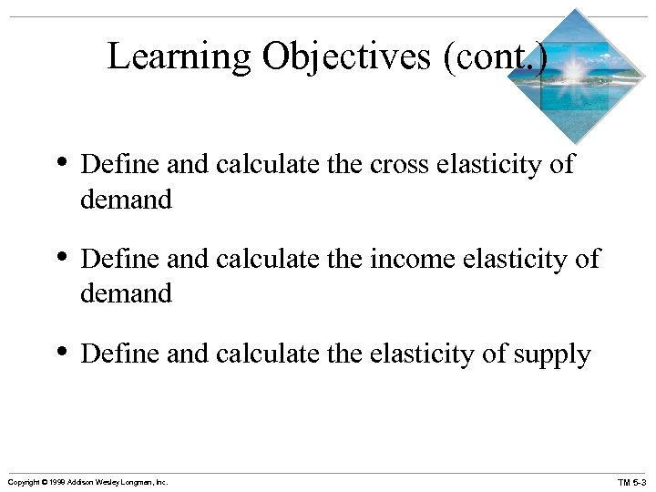 Learning Objectives (cont. ) • Define and calculate the cross elasticity of demand •