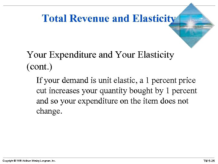 Total Revenue and Elasticity Your Expenditure and Your Elasticity (cont. ) If your demand
