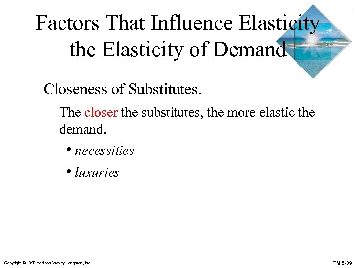 Factors That Influence Elasticity the Elasticity of Demand Closeness of Substitutes. The closer the