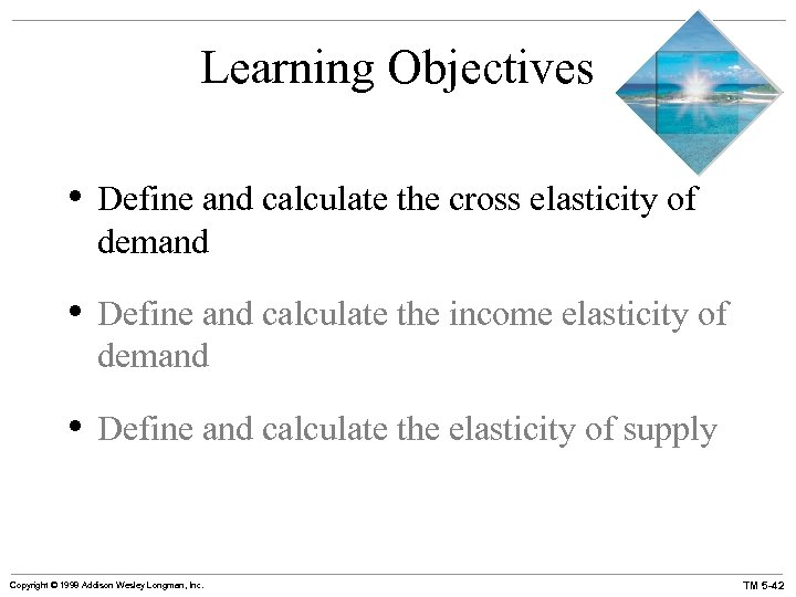 Learning Objectives • Define and calculate the cross elasticity of demand • Define and