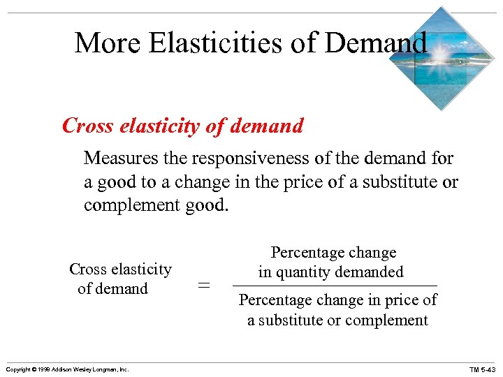 More Elasticities of Demand Cross elasticity of demand Measures the responsiveness of the demand