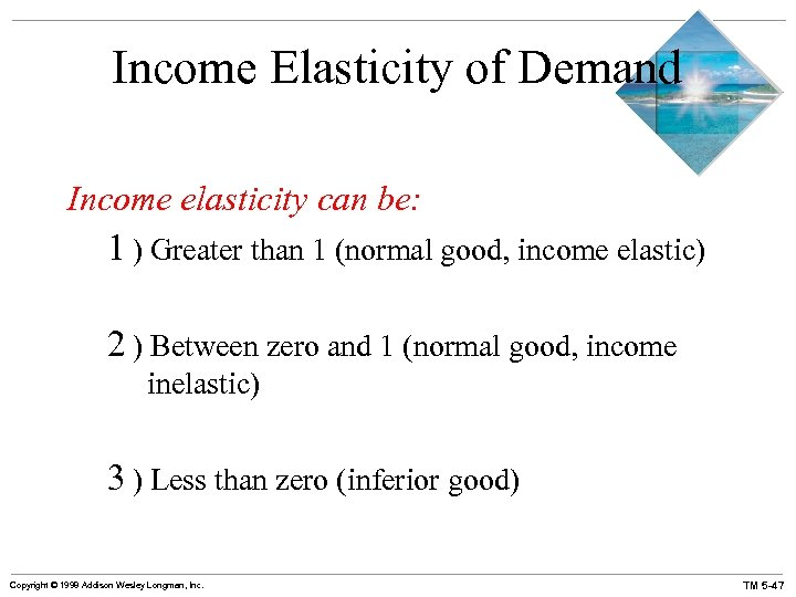 Income Elasticity of Demand Income elasticity can be: 1 ) Greater than 1 (normal