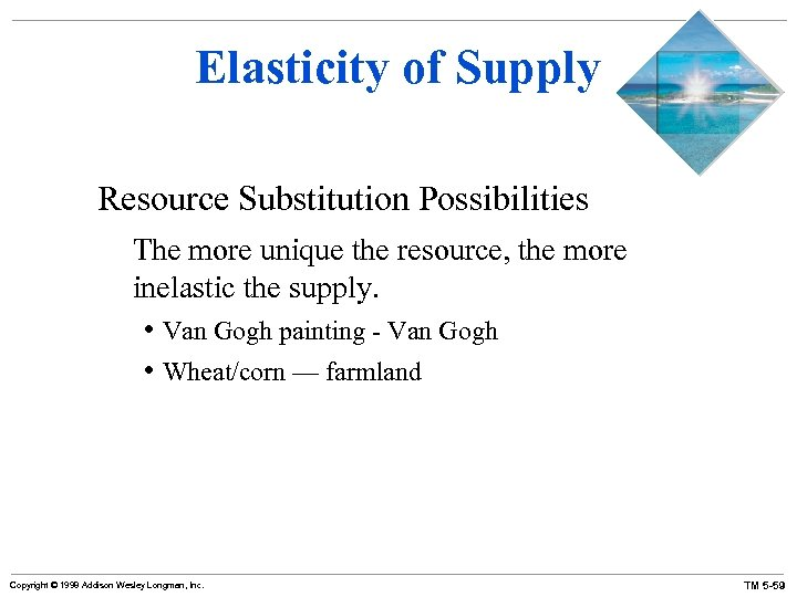 Elasticity of Supply Resource Substitution Possibilities The more unique the resource, the more inelastic