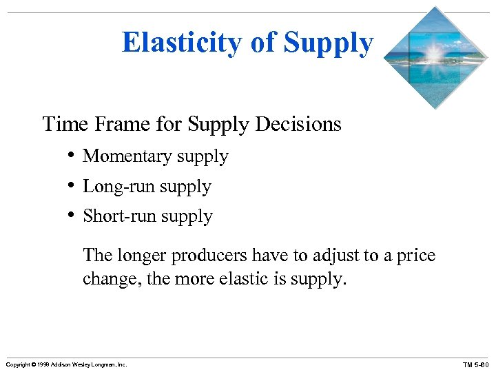 Elasticity of Supply Time Frame for Supply Decisions • Momentary supply • Long-run supply