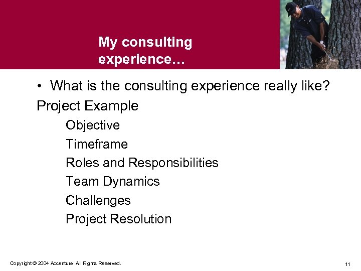 My consulting experience… • What is the consulting experience really like? Project Example Objective